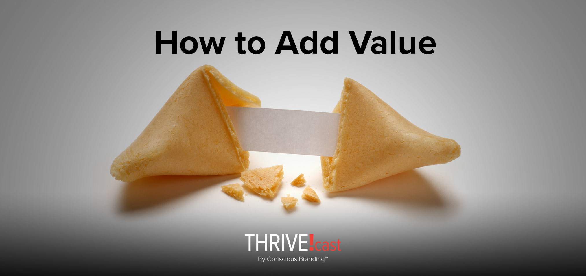 Thrivecast - How to Add Value